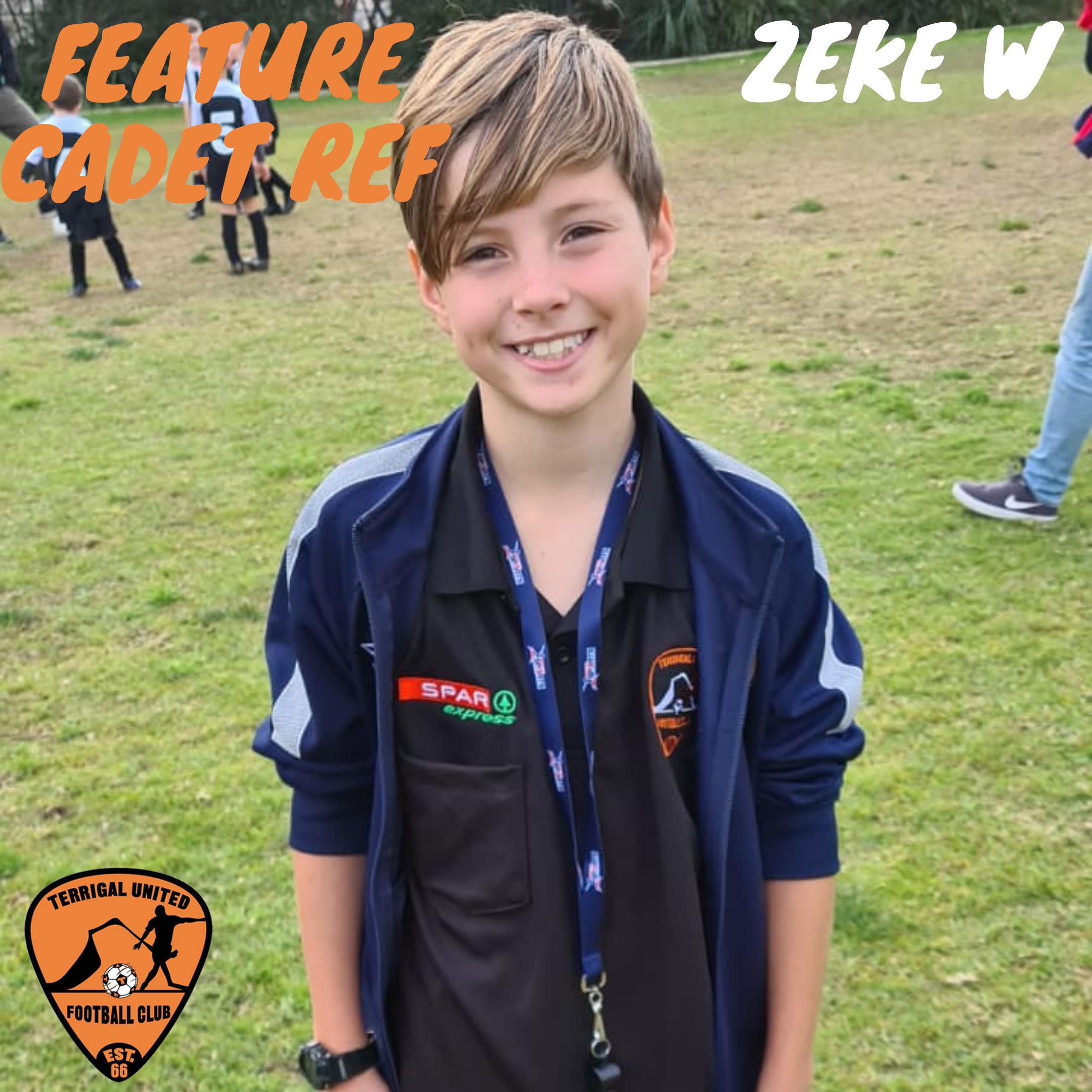 Feature Cadet Ref: Zeke W